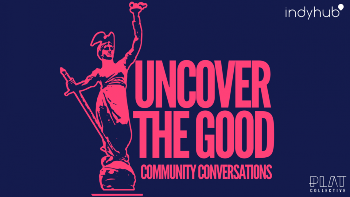 IndyVolved 15: Uncover the Good Community Conversations