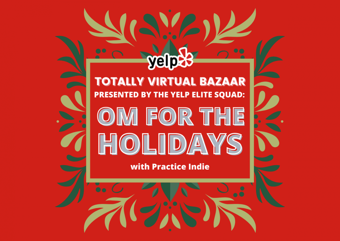Yelp's Totally Virtual Bazaar 2020: Om for the Holidays
